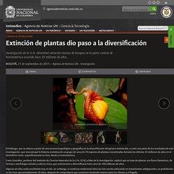 Extinción de plantas dio paso a la diversificación-UNIMEDIOS: Universidad Nacional de Colombia