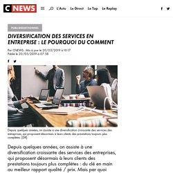Diversification des services en entreprise : le pourquoi du comment