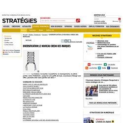 DIVERSIFICATION:LE NOUVEAU CREDO DES MARQUES
