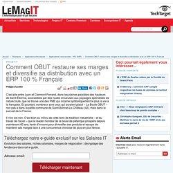 Comment OBUT restaure ses marges et diversifie sa distribution avec un ERP 100 % Français
