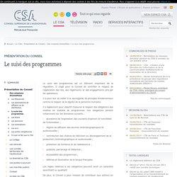 Le suivi des programmes / Des missions diversifiées / Présentation du Conseil / Le CSA