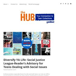 Diversify YA Life: Social Justice League-Reader's Advisory for Teens Dealing with Social Issues - The Hub