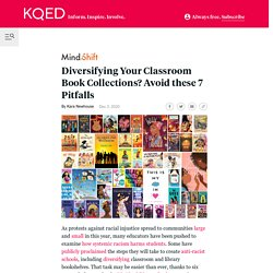 Diversifying Your Classroom Book Collections? Avoid these 7 Pitfalls - MindShift