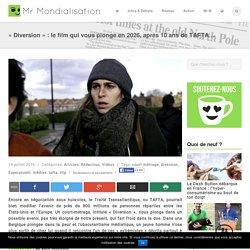 « Diversion » : le film qui vous plonge en 2026, après 10 ans de TAFTA…