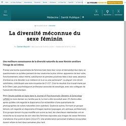 La diversité méconnue du sexe féminin