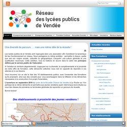 Réseau des lycées publics de Vendée » Une diversité de parcours ... une même idée de la réussite !