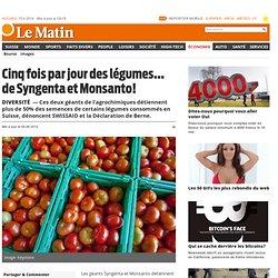 Diversité: Cinq fois par jour des légumes... de Syngenta et Monsanto! - Économie
