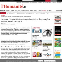 Suzanne Citron« Une France des diversités et des multiples racines reste à inventer