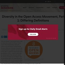 Diversity in the Open Access Movement, Part 1: Differing Definitions - The Scholarly Kitchen
