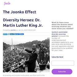 Diversity Heroes: Dr. Martin Luther King Jr.