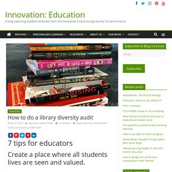 How to do a library diversity audit : Innovation: Education