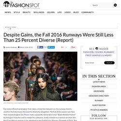 Runway Diversity Report Fall 2016 - theFashionSpot