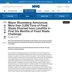 NYC_GOV 22/11/13 Mayor Bloomberg Announces More than 2,500 Tons of Food Waste Diverted from Landfills in First Six Months of Food Waste Challenge