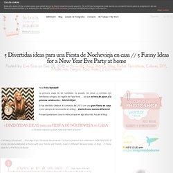 5 Divertidas ideas para una Fiesta de Nochevieja en casa // 5 Funny Ideas for a New Year Eve Party at home