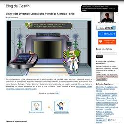 Visite este Divertido Laboratorio Virtual de Ciencias