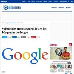 9 divertidos trucos escondidos en las búsquedas de Google