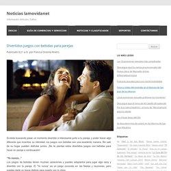 Divertidos juegos con bebidas para parejas ~ Noticias lamovidanet