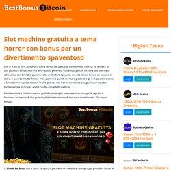 Slot machine gratuita a tema horror con bonus per un divertimento spaventoso