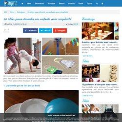 20 idées pour divertir vos enfants avec simplicité
