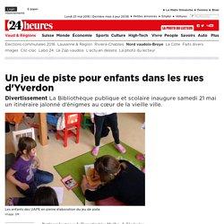 Divertissement: Un jeu de piste pour enfants dans les rues d'Yverdon - News Vaud & Régions: Nord vaudois-Broye