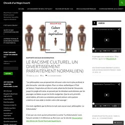 Le racisme culturel, un divertissement parfaitement normal(ien)