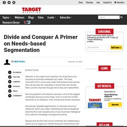 Divide and Conquer A Primer on Needs-based Segmentation
