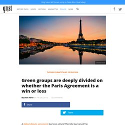 Green groups are deeply divided on whether the Paris Agreement is a win or loss