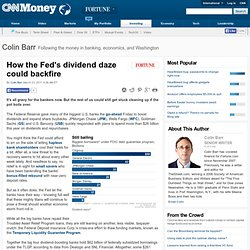 How the Fed's dividend daze could backfire - Street Sweep: Fortune's Wall Street Blog