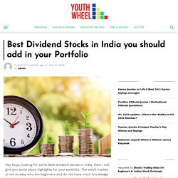 Best Dividend Stocks in India you should add in your Portfolio - Youthwheel