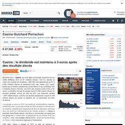 Casino : le dividende est maintenu à 3 euros après des résultats élevés