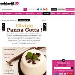 Panna cotta : La recette idéale de panna cotta sur Cuisine AZ.