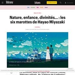 Nature, enfance, divinités… : les six marottes de Hayao Miyazaki - Enfants