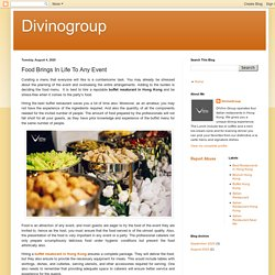 Divinogroup: Food Brings In Life To Any Event