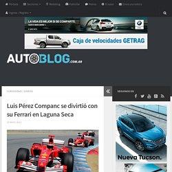 Luis Pérez Companc se divirtió con su Ferrari en Laguna Seca - ARGENTINA AUTOBLOG
