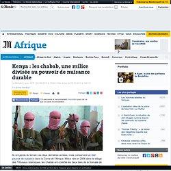 Qui sont les chabab somaliens à l'origine de l'attaque au Kenya ?