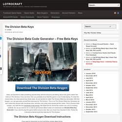 The Division Beta Key Generator - Free Beta Keys