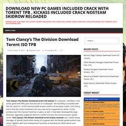 Tom Clancy's The Division Download Torent ISO TPB - Download New PC Games Included Crack With Torent tpb , kickass Included Crack NOSteam SKIDROW RELOADED