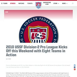 2010 USSF Division-2 Pro League Kicks Off this Weekend with Eight Teams in Action