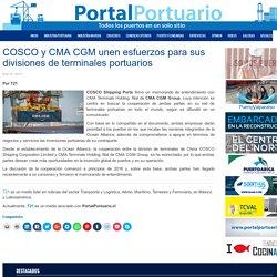 COSCO y CMA CGM unen esfuerzos para sus divisiones de terminales portuarios - Portal Portuario