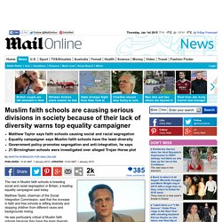 Muslim faith schools are causing divisions in society warns equality campaigner