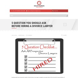 5 Question You Should Ask Before Hiring a Divorce Lawyer