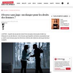 Divorce sans juge: un danger pour les droits des femmes?