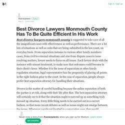 Best Divorce Lawyers Monmouth County Has To Be Quite Efficient In His Work