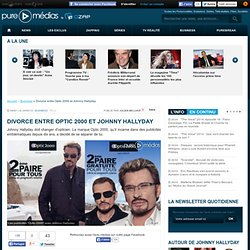 Divorce entre Optic 2000 et Johnny Hallyday