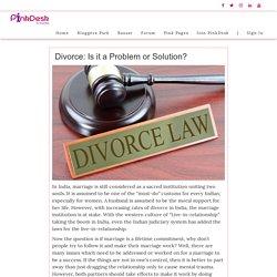 Divorce: Is it a Problem or Solution? - Pinkdesk.org