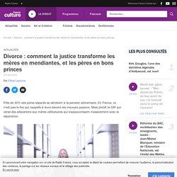 Divorce : comment la justice transforme les mères en mendiantes, et les pères en bons princes