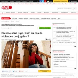 Divorce sans juge. Quid en cas de violences conjugales ?