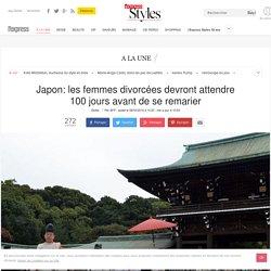Japon: les femmes divorcées devront attendre 100 jours avant de se remarier - L'Express Styles