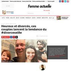Heureux et divorcés, ces couples lancent la tendance du #divorceselfie