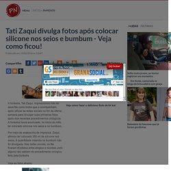Tati Zaqui divulga fotos após colocar silicone nos seios e bumbum - Veja como ficou! - Portal Noticiador